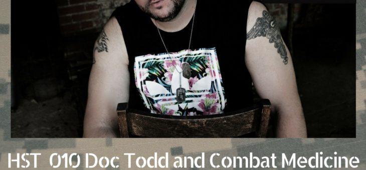 HST 010: Doc Todd and Combat Medicine