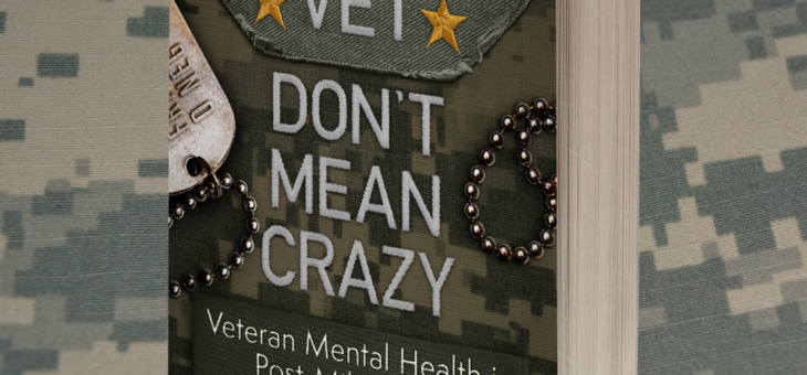 Book Announcement: Combat Vet Don't Mean Crazy