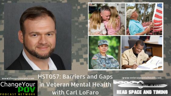 HST057 Barriers and Gaps in Veteran Mental Health with Carl LoFaro