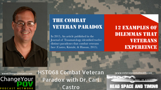 HST068 Combat Veteran Paradox with Dr. Carl Castro