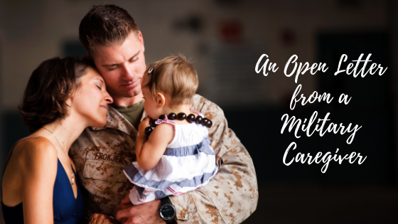 An Open Letter from a Military Caregiver