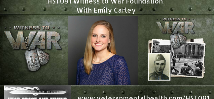 HST091 Witness to War Foundation with Emily Carley