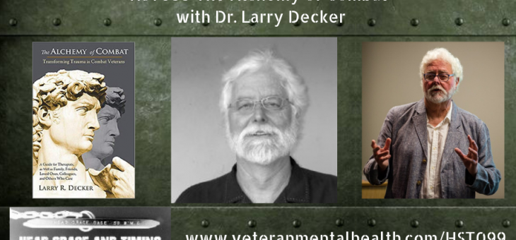 HST099 The Alchemy of Combat with Dr. Larry Decker