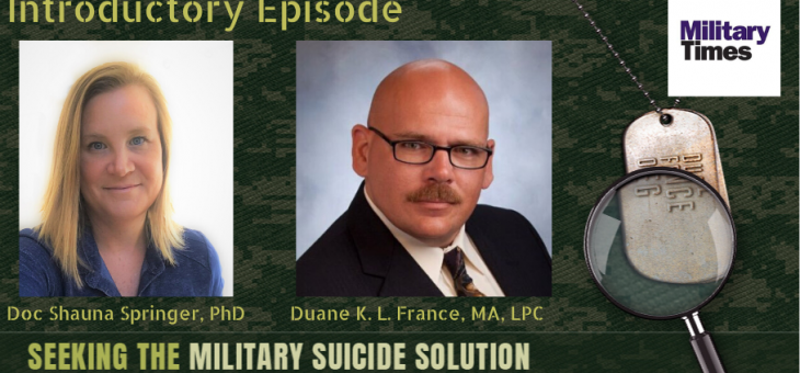 Introduction: Seeking the Military Suicide Solution Podcast